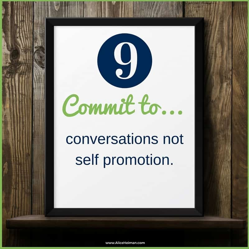#9 Commit to LinkedIn by converstations not slef promotion