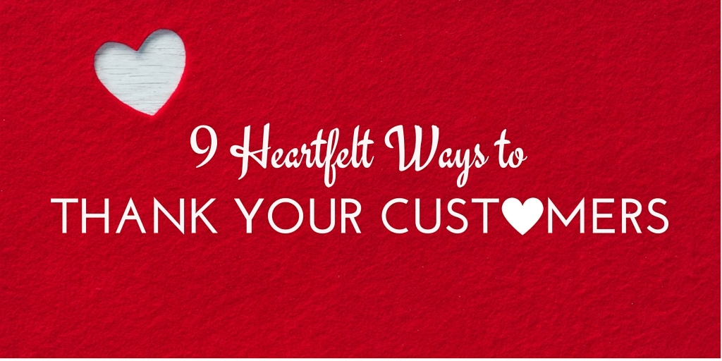 9 Heartfelt Ways to thank your Customers