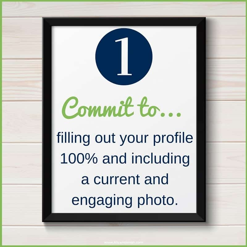 #1. Commit to LinkedIn by filling out your LinkedIn Profile