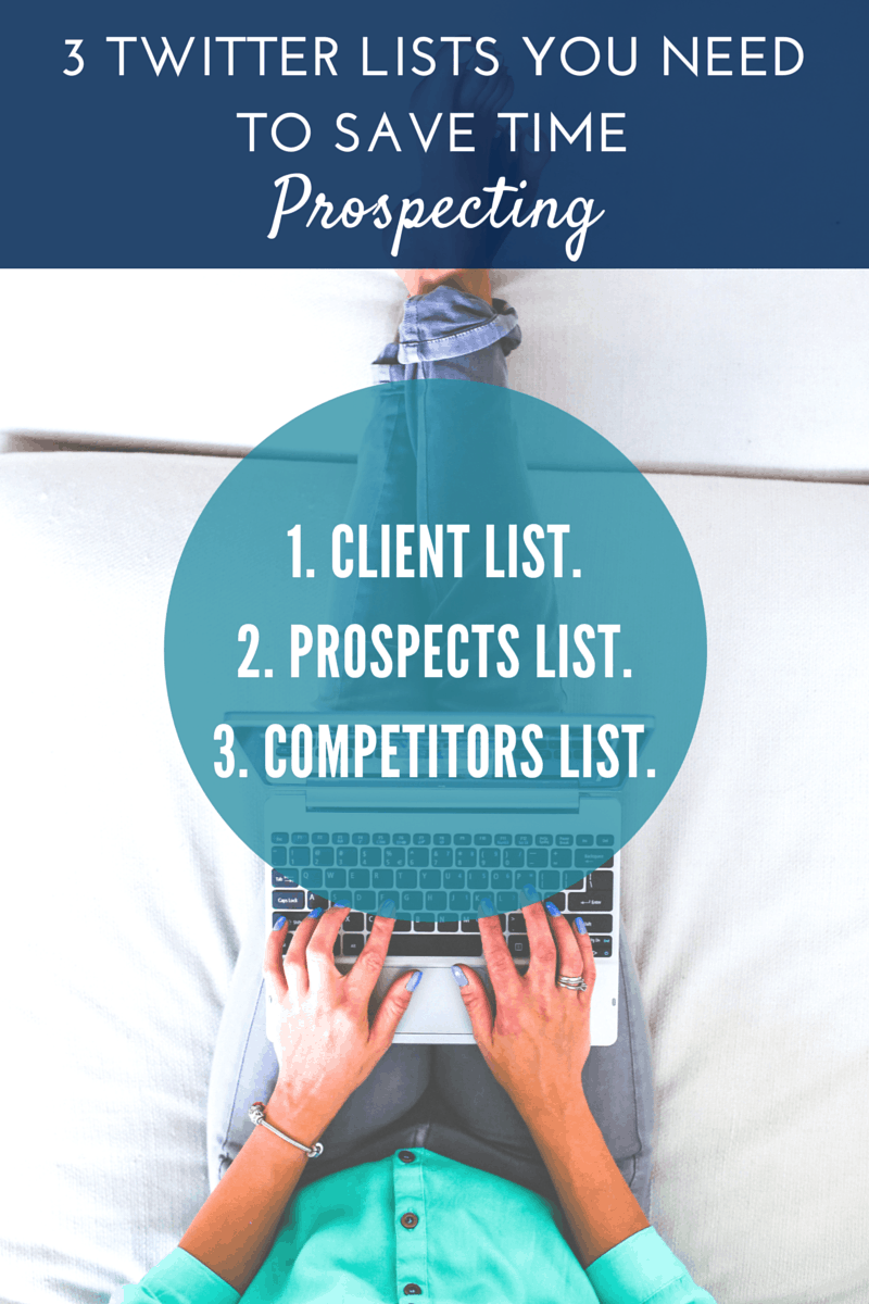 3 Twitter Lists you need to save time prospecting