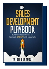 The Sales Development Playbook: Build Repeatable Pipeline and Accelerate Growth