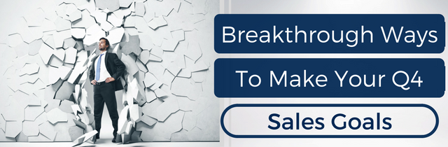 breakthrough-ways-to-make-your-q4-sales-goals