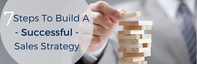 7 Steps to Build a Successful Sales Strategy