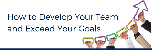 Develop Your Team And Exceed Goals