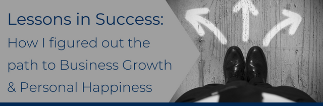 How I figured out my path to Business Growth and Personal Happiness