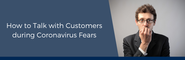 Talking with Customers with Coronavirus Fears
