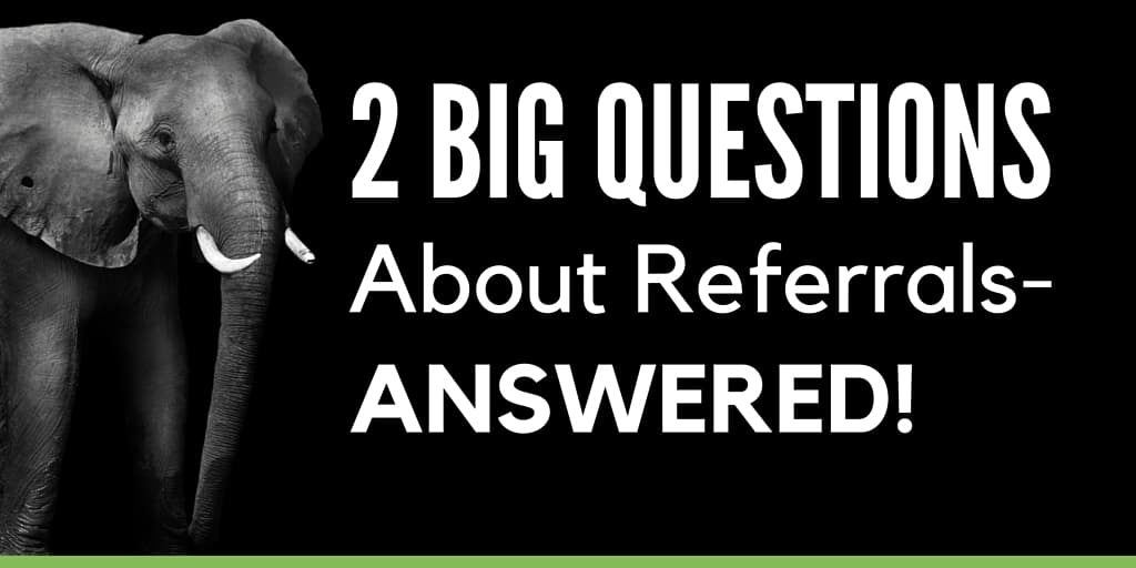 Questions about Referrals