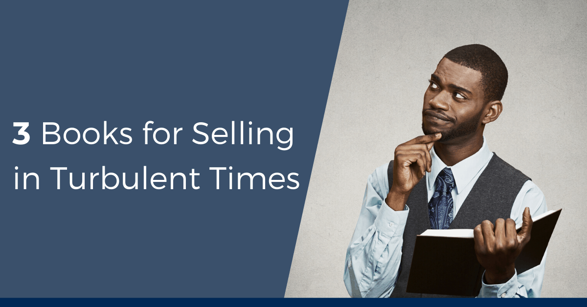 3 Books for Selling in Turbulent Times