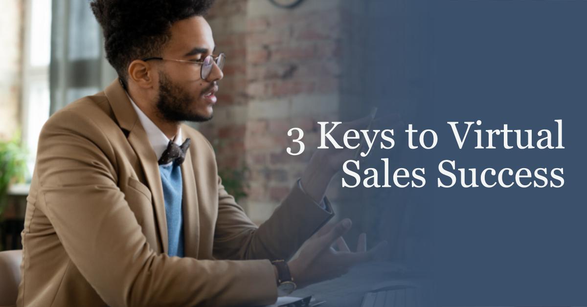 3 Keys to Virtual Sales Success - Alice Heiman Blog