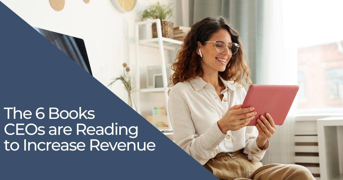 6 books CEOs are reading to increase revenue