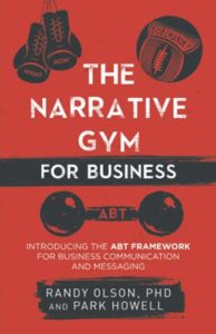 The Narrative Gym for Business: Introducing the ABT Framework for Business Communication and Messaging image